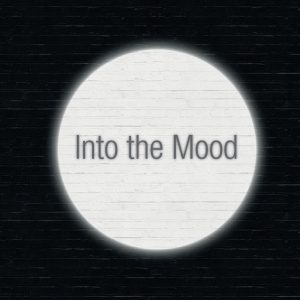 Into The Mood